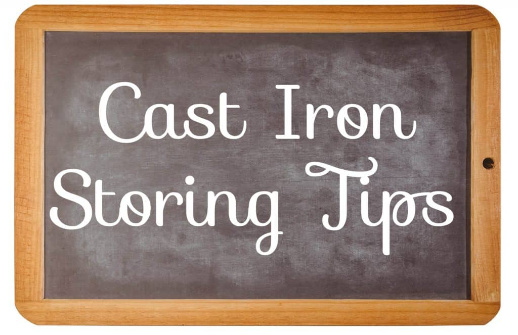 Cast Iron Storing Tips