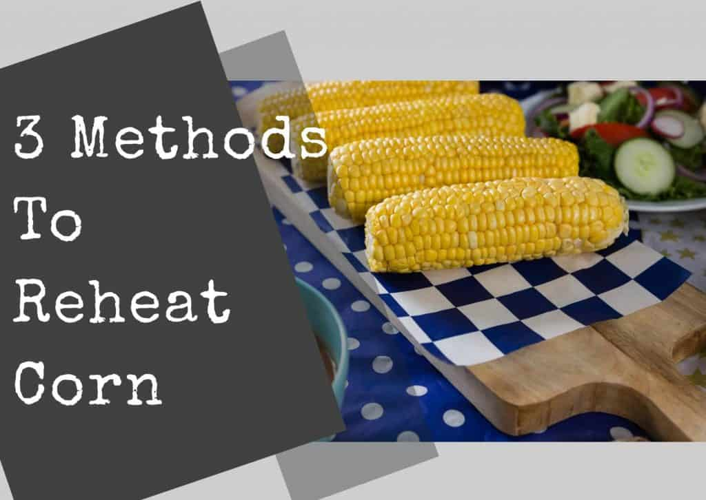 How To Reheat Corn